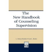 The New Handbook of Counseling Supervision by L. Dianne Borders