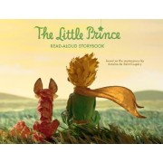 The Little Prince Read-Aloud Storybook by Antoine de Saint-Exupery
