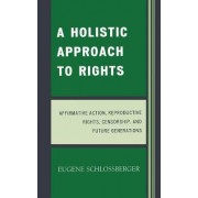 A Holistic Approach to Rights by Eugene Schlossberger