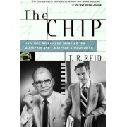 The Chip by T R Reid