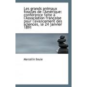 Les Grands Animaux Fossiles de L'Amerique by Marcellin Boule