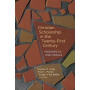 Christian Scholarship in the Twenty-First Century by Gregg A. Ten Elshof