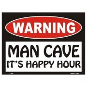 """Sign - Warning Man Cave - Its Happy Hour """