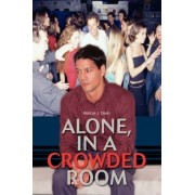 Alone, in a Crowded Room by Marcus J Dean