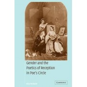 Gender and the Poetics of Reception in Poe's Circle by Eliza Richards