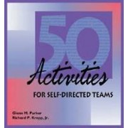 50 Activities for Self-Directed Teams by Glenn M. Parker