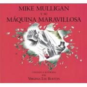 Mike Mulligan y su Maquina Maravillosa by Virginia Lee Burton