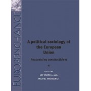 A Political Sociology of the European Union by Jay Rowell