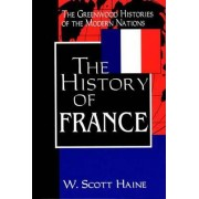 The History of France by W. Scott Haine
