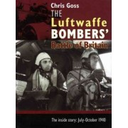 The Luftwaffe Bombers' Battle of Britain by Chris Goss