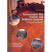 Construction Site Erosion and Sediment Controls by Robert E. Pitt