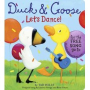 Duck & Goose, Let's Dance! by Tad Hills