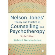Nelson-Jones' Theory and Practice of Counselling and Psychotherapy by Richard Nelson-Jones