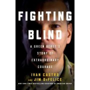 Fighting Blind: How a Green Beret Marathoned His Way Back to Life After Being Blinded in Combat