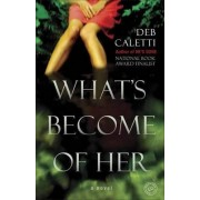 What's Become of Her by Deb Caletti