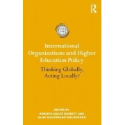 International Organizations and Higher Education Policy by Roberta Malee Bassett