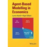 Agent-Based Modelling in Economics by Lynne Hamill