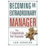 Becoming an Extraordinary Manager by Len Sandler