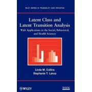 Latent Class and Latent Transition Analysis by Linda M. Collins