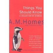 Things You Should Know by A M Homes