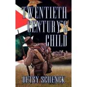 Twentieth Century's Child by Betsy Schenck
