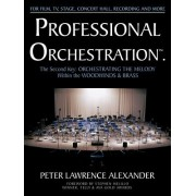 Professional Orchestration Vol 2b: Orchestrating the Melody Within the Woodwinds & Brass