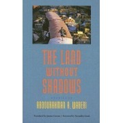 The Land without Shadows by Abdourahman A. Waberi