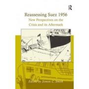 Reassessing Suez 1956 by Simon C. Smith