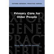 Primary Care for Older People by Steve Iliffe