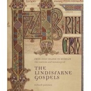 From Holy Island to Durham: The Contexts and Meanings of The Lindisfarne Gospels by Richard Gameson