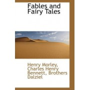Fables and Fairy Tales by Henry Morley