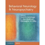 Behavioral Neurology and Neuropsychiatry by David B. Arciniegas