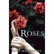 Roses: Book 1 by Rose Mannering