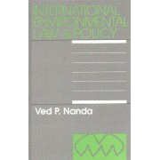International Environmental Law and Policy by Ved P. Nanda