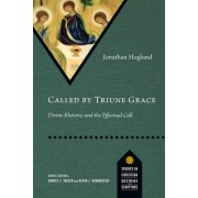 Called by Triune Grace: Divine Rhetoric and the Effectual Call
