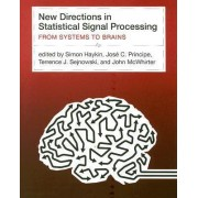 New Directions in Statistical Signal Processing by Simon S. Haykin
