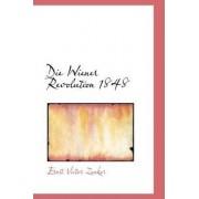 Die Wiener Revolution 1848 by Ernst Victor Zenker