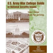 U. S. Army War College Guide to National Security Issues Volume I by J Boone Bartholomees Jr