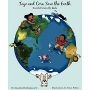 Taye and Cora Save the Earth by Tamatha Hollingsworth