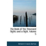 The Book of the Thousand Nights and a Night, Volume 5 by Sir Richard Francis Burton