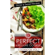 Perfect Pressure Cooker Cookbook by Charity Wilson