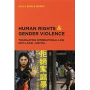 Human Rights and Gender Violence by Sally Engle Merry