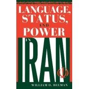 Language, Status, and Power in Iran by William O. Beeman