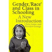 Gender, Race and Class in Schooling by Chris Gaine