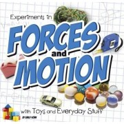 Experiments in Forces and Motion with Toys and Everyday Stuff by Emily Sohn
