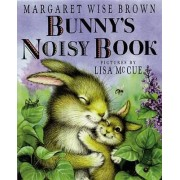 Bunny's Noisy Book by Margaret Wise Brown