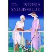 Istoria snobismului.