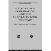 Economics of Cooperation and the Labour-Managed Economy by J. Bonin