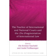 The Practice of International and National Courts and the (De-)Fragmentation of International Law by Ole Kristian Fauchald