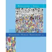 Managing Human Resources by George Bohlander